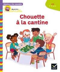 Anne-Sophie Baumann et Cécile Rabreau - Histoires à lire ensemble Chouette à la cantine GS.
