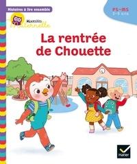 Anne-Sophie Baumann et Cécile Rabreau - Histoires à lire ensemble La rentrée de Chouette PS-MS.