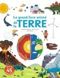 Anne-Sophie Baumann et Pierrick Graviou - Le grand livre animé de la Terre.