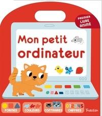 Anne-Sophie Baumann et Marion Billet - Mon petit ordinateur - Premier livre animé.
