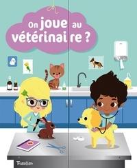 Anne-Sophie Baumann et Lucie Brunellière - On joue au vétérinaire ?.