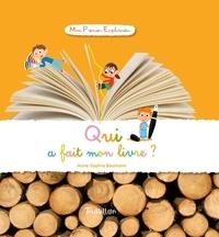 Anne-Sophie Baumann - Qui a fait mon livre ?.