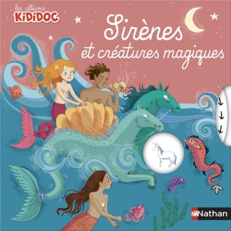 Anne-Sophie Baumann et  Princesse Camcam - Sirènes et créatures magiques.