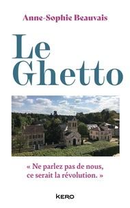Anne-Sophie Beauvais - Le Ghetto.