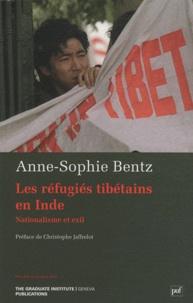 Anne-Sophie Bentz - Les réfugiés tibétains en Inde - Nationalisme et exil.
