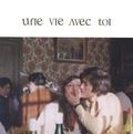 Anne-Sophie Boivin et Lola Boivin - Une vie avec toi.