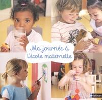 Anne-Sophie Bost - Ma journée à l'école maternelle.
