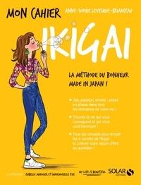 Anne-Sophie BRIANCEAU et Isabelle Maroger - Mon Cahier  : Mon cahier Ikigai.