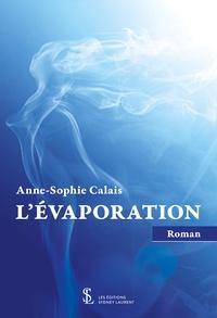 Anne-Sophie Calais - L'évaporation.