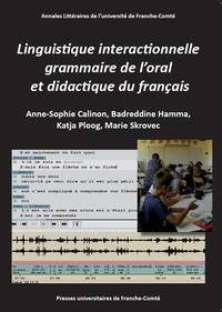 Anne-Sophie Calinon et Badreddine Hamma - Linguistique interactionnelle, grammaire de l'oral et didactique du français.