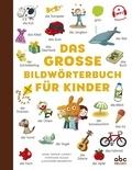 Anne-Sophie Cayrey et Stéphane Husar - Das grosse Bildwörterbuch für Kinder.