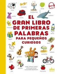 Anne-Sophie Cayrey et Stéphane Husar - El gran libro de primeras palabras para pequeños curiosos.