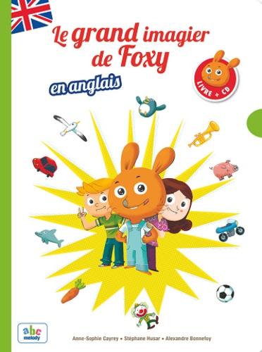 Anne-Sophie Cayrey et Stéphane Husar - Le grand imagier de Foxy en anglais. 1 CD audio