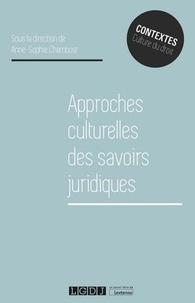 Anne-Sophie Chambost - Approches culturelles des savoirs juridiques.