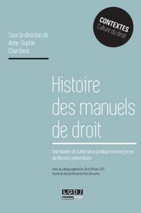 Anne-Sophie Chambost - Histoire des manuels de droit - Une histoire de la littérature juridique comme forme du discours universitaire.