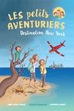 Anne-Sophie Chauvet et Amandine Wanert - Les petits aventuriers Tome 1 : Destination New York.