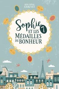Anne-Sophie Chauvet - Sophie et les 7 médailles du bonheur.