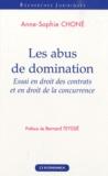 Anne-Sophie Choné - Les abus de domination - Essai en droit des contrats et en droit de la concurrence.