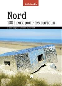 Anne-Sophie Coisne-Laurent - Nord, 100 lieux pour les curieux.
