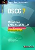Anne-Sophie Constant et Alain Burlaud - DSCG 7 Relations professionnelles - Manuel & Guide du mémoire.