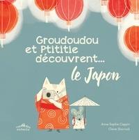 Anne-Sophie Coppin et Claire Shorrock - Groudoudou et Ptititie découvrent le Japon.