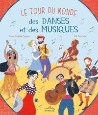 Anne-Sophie Coppin et Pia Taccone - Le tour du monde des danses et des musiques.