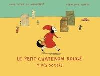 Anne-Sophie de Monsabert - Le Petit Chaperon rouge a des soucis.
