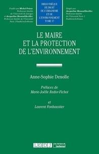 Anne-Sophie Denolle - Le maire et la protection de l'environnement.