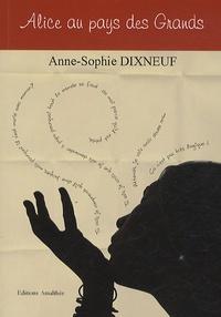 Anne-Sophie Dixneuf - Alice au pays des Grands.
