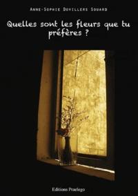 Anne-Sophie Dovillers Souard - Quelles sont les fleurs que tu préfères ?.