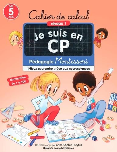 Anne-Sophie Dreyfus et Emmanuel Ristord - Cahier de calcul Je suis en CP - Mieux apprendre grâce aux neurosciences - Pédagogie Montessori.