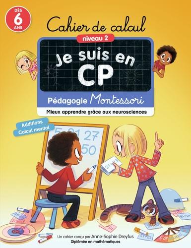 Anne-Sophie Dreyfus - Cahier de calcul niveau 2 Je suis en CP - Pédagogie Montessori, mieux apprendre grâce aux neurosciences.