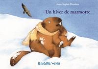 Anne-Sophie Droulers - Un hiver de marmotte.