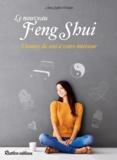 Anne-Sophie Droulez - Le nouveau feng shui - Donnez du sens à votre intérieur.