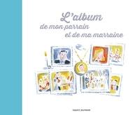 L'album de mon parrain et de ma marraine- Un livre à écrire ensemble - Anne-Sophie Du Bouëtiez pdf epub