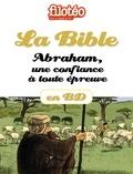 Anne-Sophie Du Bouëtiez - La Bible en BD, Abraham une confiance à tout épreuve.