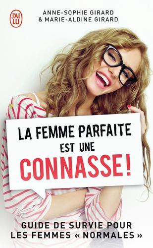 """La femme parfaite est une connasse ! Tome 1 Guide de survie pour les femmes """"normales"""""""