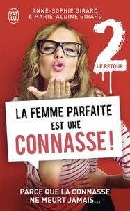 Anne-Sophie Girard et Marie-Aldine Girard - La femme parfaite est une connasse ! Tome 2 : Parce que la connasse ne meurt jamais....