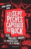 Anne-Sophie Jahn - Les 7 péchés capitaux du rock - Sexe, violence, argent : les nouveaux excès de la musique.