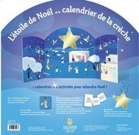 Anne-Sophie Lanquetin et Emmanuelle Rémond-Dalyac - L'étoile de Noël et le calendrier de la crèche.