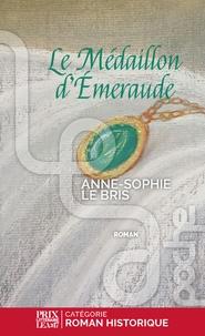 Anne-Sophie Le Bris - Le médaillon d'émeraude.