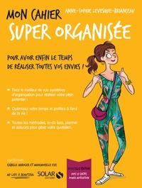 Anne-Sophie Levesque-Brianceau - Mon cahier Super organisée - Avec 12 cartes Power Motivation.