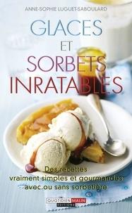 Anne-Sophie Luguet-Saboulard - Glaces et sorbets inratables.