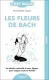 Anne-Sophie Luguet-Saboulard - Les fleurs de Bach c'est malin.