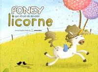 Anne-Sophie Matrat et  Anbleizdu - Le poney qui rêvait de devenir licorne.