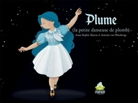 Anne-Sophie Matrat et Waesberge antoine Van - Plume (la petite danseuse de plomb).