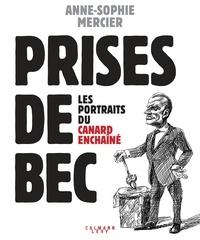 Anne-Sophie Mercier - Prises de bec - Les portraits du Canard Enchaîné.