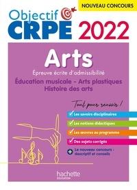 Anne-Sophie Molinié et Philippe Coubetergues - Objectif CRPE 2022 - Arts - Epreuve écrite d'admissibilité.