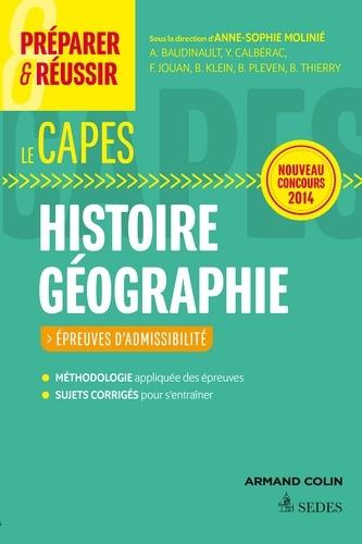 Anne-Sophie Molinié - Préparer et réussir le CAPES d'histoire-géographie - Epreuves d'admissibilté, nouveau concours 2014.