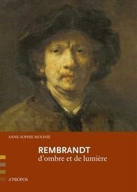 Anne-Sophie Molinié - Rembrandt - D'ombre et de lumière.